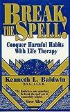 Break the Spell!, Kenneth L. Baldwin, 0935834893