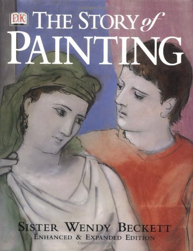 The Story of Painting by Wendy Beckett (2000-10-01)