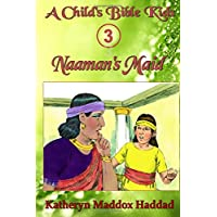 Naaman's Maid: Volume 3 (A Child's Bible Kids)