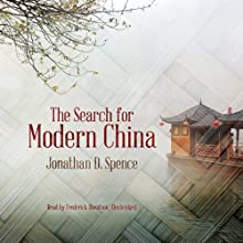 The Search for Modern China | Livre audio Auteur(s) : Jonathan D. Spence Narrateur(s) : Frederick Davidson