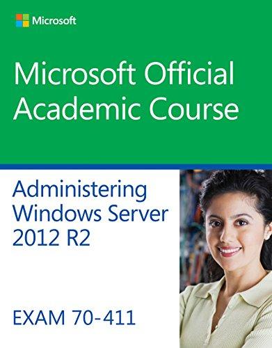 [B.o.o.k] 70-411 Administering Windows Server 2012 R2 (Microsoft Official Academic Course) DOC