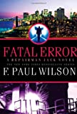 Fatal Error, F. Paul Wilson, 076532282X