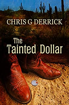 The Tainted Dollar by [Derrick, Chris G]