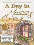 A Day in Mossy Creek, Deborah Smith and Sandra Chastain, 078629082X