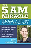The 5 A.M. Miracle: Dominate Your Day Before Breakfast