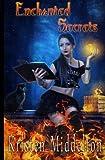 Enchanted Secrets, Kristen Middleton, 1478210931