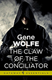 The Claw Of The Conciliator: Urth: Book of the New Sun Book 2 (English Edition)