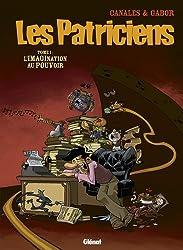 Les Patriciens, Tome 1 : L'imagination au pouvoir