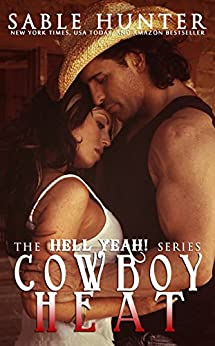 Cowboy Heat: Hell Yeah! by [Hunter, Sable, The Hell Yeah! Series]