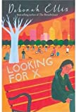Front cover for the book Looking for X by Deborah Ellis