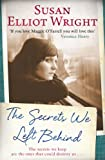The Secrets We Left Behind by Susan Elliot Wright front cover