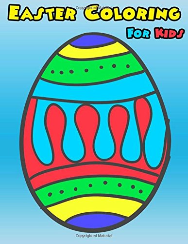 Download Easter Coloring For Kids: Easter Coloring Book For Kids, Girls, Boys Ages 3-5, 4-8 Activity Book For Kids Ages 3-8, 6-8, 4-8, 5-12 Eggs Coloring Book (Activities Book For Kid) (Volume 2) pdf