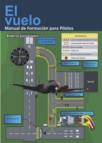 El Vuelo Manual para pilotos (Spanish Edition) [Roberto Julio Gomez] (Tapa Blanda)