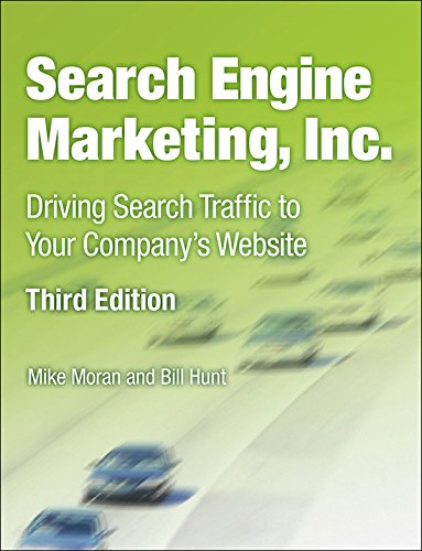 Search Engine Marketing, Inc.: Driving Search Traffic to Your Company's Website (IBM Press)