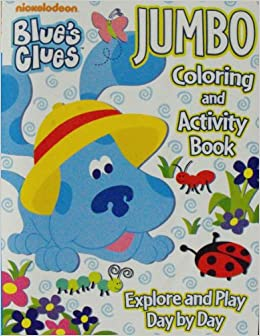 Blue\'s Clues Jumbo Coloring & Activity Book ~ Explore & Play Day By ...