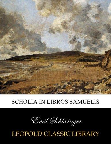 Read Online Scholia in libros Samuelis (Latin Edition) pdf