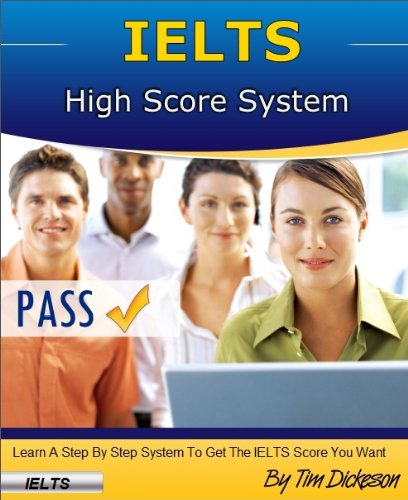 Download IELTS High Score System (2013) – Learn How To Identify & Answer Every Question With A High Score! Pdf