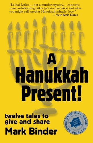 A Hanukkah Present!: twelve tales to give and share (Life in Chelm) (Volume 1)