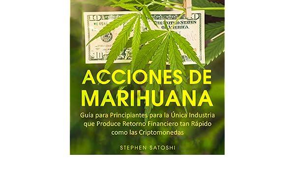 Amazon.com: Acciones de Marihuana [Marijuana Actions]: Guía para Principiantes para la Única Industria que Produce Retorno Financiero tan Rápido como las ...