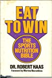 Eat to Win, Robert Haas, 0892562285