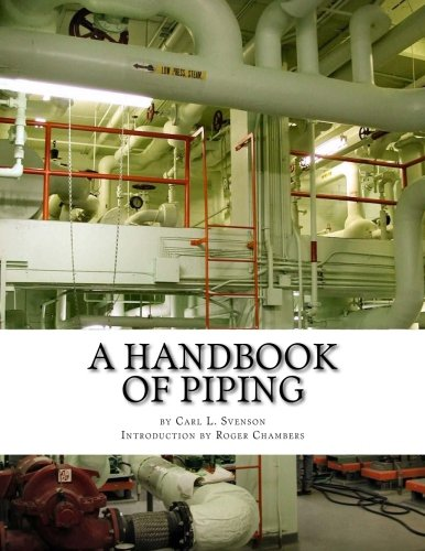 A Handbook of Piping: For Plumbing, Irrigation, Heating Systems, Steam Power and other uses (Steam System Design)