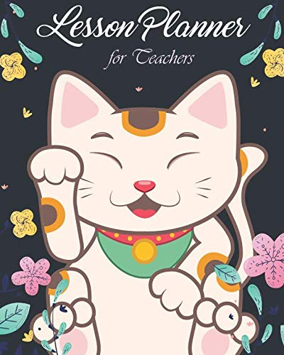 Lesson Planner for Teachers: Cute Cat and Floral, Academic Year Lesson Plan, Productivity, Time Management for Teachers (July 2019 - June 2020) ()
