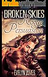 Broken Skies (Rogue Persuasion Book 2)