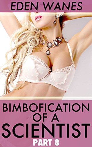 Link On Bimbofication Of A Scientist Part 8