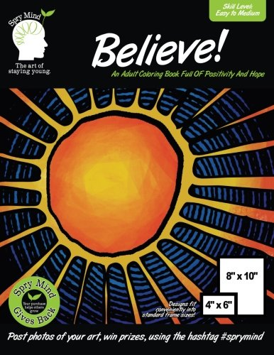 Download Believe! An Adult Coloring Book Full Of Positivity And Hope: An Easy Coloring Book For Adults Of All Ages pdf