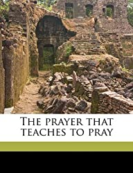 The prayer that teaches to pray