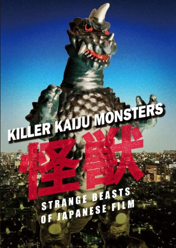 Killer Kaiju Monsters: Strange Beasts of Japanese Film ePub fb2 book