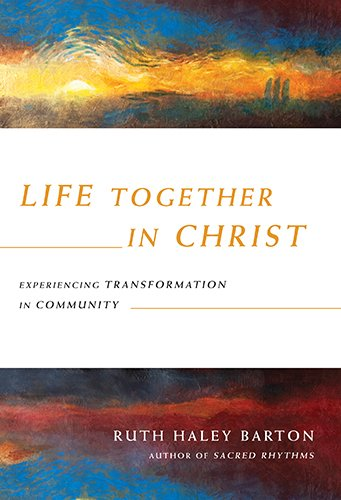 Life Together in Christ: Experiencing Transformation in Community (Transforming Resources)