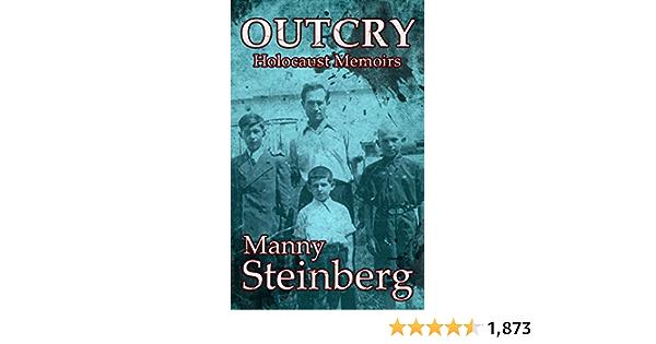 Outcry: Holocaust Memoirs (Holocaust Survivor Memoirs World War II Book 1)