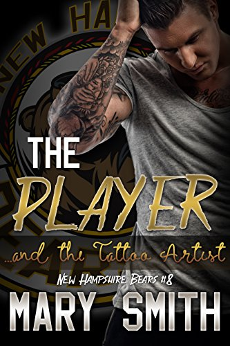 - The Player and the Tattoo Artist (New Hampshire Bears Book 8)