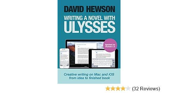 amazon com writing a novel with ulysses ebook david hewson kindle