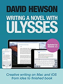 Writing A Novel with Ulysses by [Hewson, David]