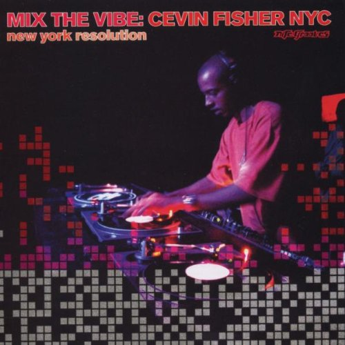 Cevin Fisher - Mix the Vibe 12: New York Resolution (CD)