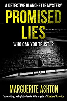 Promised Lies (A Detective Blanchette Mystery Book 1) by [Ashton, Marguerite]