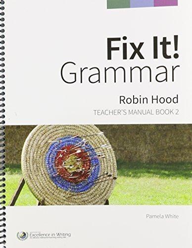 Fix It! Grammar: Robin Hood [Teacher's Manual Book 2] by Pamela White - Manual Teachers