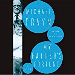 My Father's Fortune: A Life | Michael Frayn