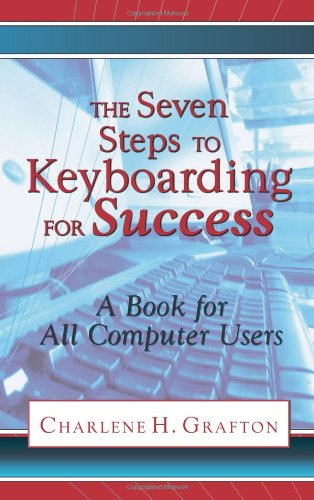 Book: The Seven Steps to Keyboarding for Success A Book for All Computer Users by Charlene H. Grafton