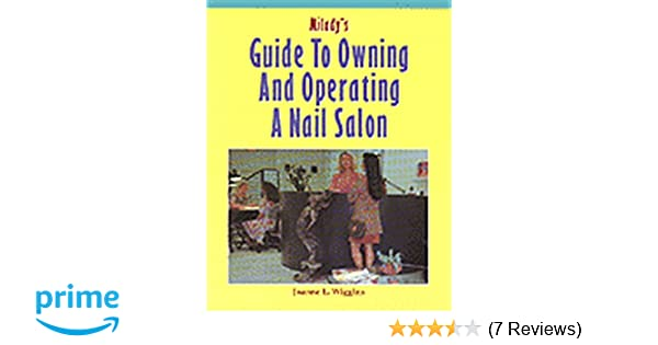 Milady\'s Guide to Owning and Operating a Nail Salon: Joanne L ...