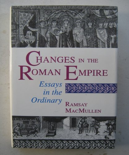 Changes in the Roman Empire: Essays in the Ordinary