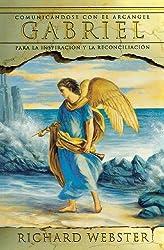 Comunicandose con el Arcangel Gabriel para la Inspiracion y la Reconciliacion / Communicating with the Archangel Gabriel for Inspiration and Reconciliation