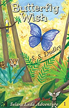 Butterfly Wish: A Humorous Fairy Tale for Kids Ages 8-10 (Selara Leda and Burt Adventures) by [Dudley, S. S.]