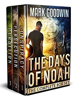 The Days of Noah, The Complete Box Set: A Novel of the End Times in America by [Goodwin, Mark]