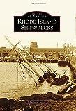 Rhode Island Shipwrecks (Images of America)
