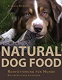 Natural Dog Food: Rohfütterung für Hunde - Ein praktischer Leitfaden