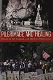 img - for Pilgrimage and Healing book / textbook / text book