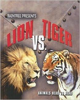 Lion Vs  Tiger (Animals Head To Head): Isabel Thomas: 9781410923912